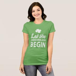 Let' the shenanigans begin T-Shirt