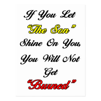 """Let """"The Son"""" Shine On You Postcard"""
