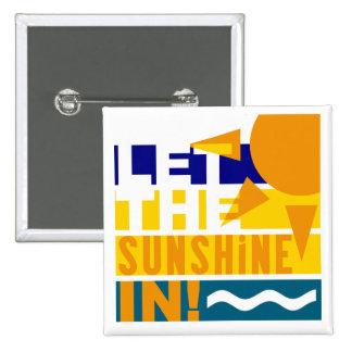 Let The Sunshine In magnet 15 Cm Square Badge