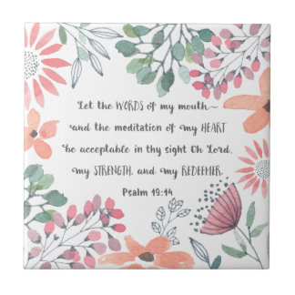 Let the words of my mouth - Ps 19:14 Tile