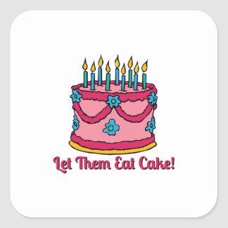 Let Them Eat Cake Square Sticker