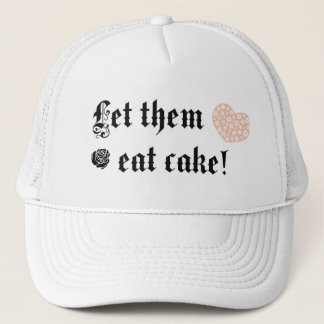 Let them eat cake trucker hat