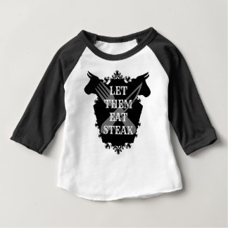 LET THEM EAT STEAK BABY T-Shirt