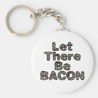 Let There Be BACON Keychain
