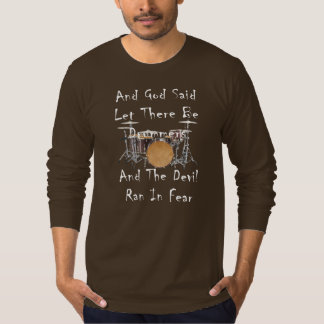 Let there Be Drummers Shirts