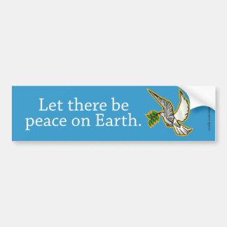 Let there be peace on Earth Bumper Sticker