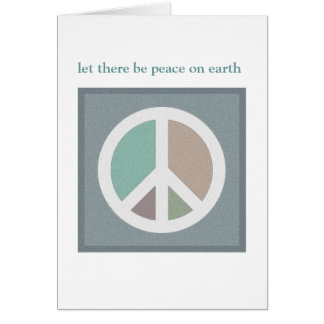 Let there be peace on earth...CARD Greeting Card