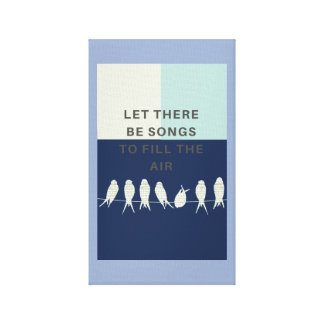 Let There Be Songs To Fill The Air Birds Canvas