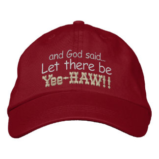 Let there be Yee HAW Embroidered Cap