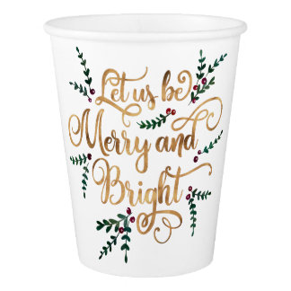 Let us be Merry and Bright Gold Foil Typography Paper Cup