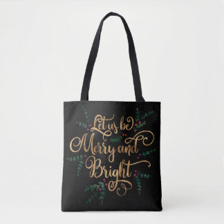 Let us be Merry and Bright Gold Foil Typography Tote Bag