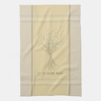 Let Us Gather Wheat Beige Kitchen Towel