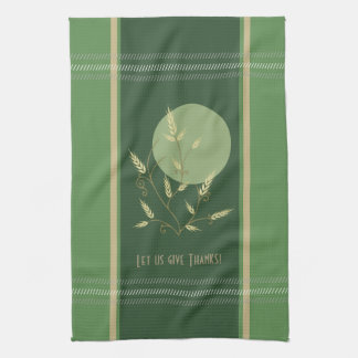 Let Us Give Thanks! Kitchen Towel