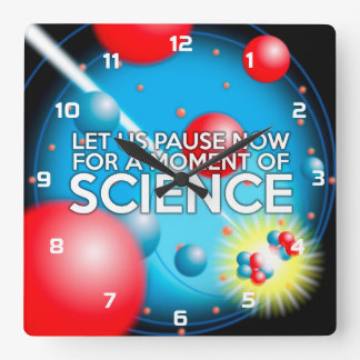 LET US PAUSE NOW FOR A MOMENT OF SCIENCE SQUARE WALL CLOCK