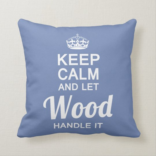 Let Wood handle it Cushion