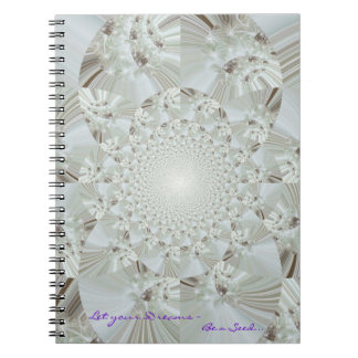 Let Your Dreams ~ Be a Seed... Notebook