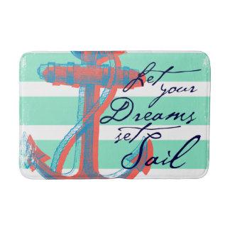 Let Your Dreams Set Sail Bath Mat