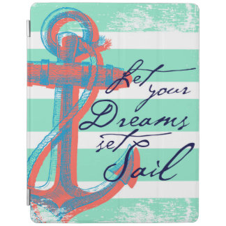 Let Your Dreams Set Sail iPad Cover