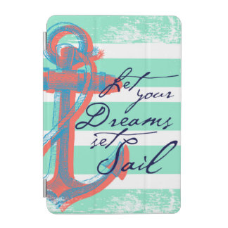Let Your Dreams Set Sail iPad Mini Cover