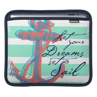 Let Your Dreams Set Sail iPad Sleeve