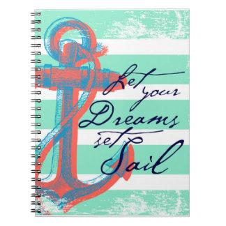Let Your Dreams Set Sail Notebooks