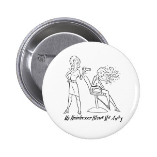 Let your favorite stylist know how you feel! 6 cm round badge