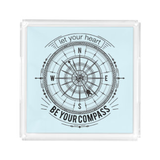 Let Your Heart Be Your Compass Acrylic Tray