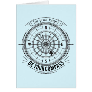 Let Your Heart Be Your Compass Card