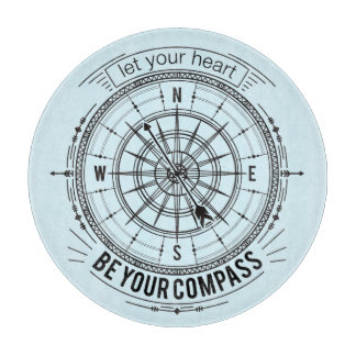 Let Your Heart Be Your Compass Cutting Board