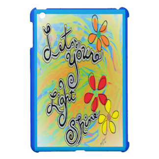 Let Your Light Shine Case For The iPad Mini