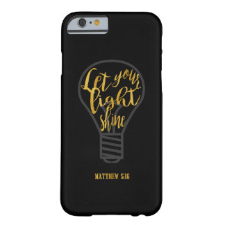 Let Your Light Shine, Matthew 5:16 Black and Gold Barely There iPhone 6 Case