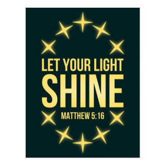 Let Your Light Shine Matthew 5:16 Postcard