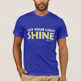 LET your LIGHT SHINE -Matthew 5:16 T-Shirt