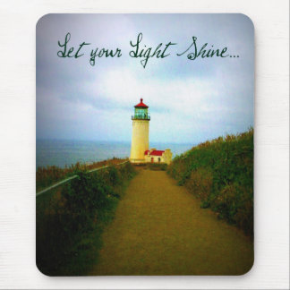 Let Your Light Shine... Mouse Pad