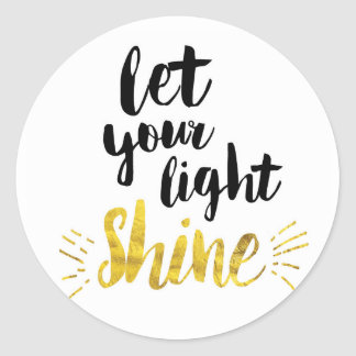 Let Your Light Shine Round Sticker