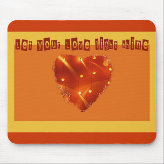 Let Your Love Light Shine Mouse Pad