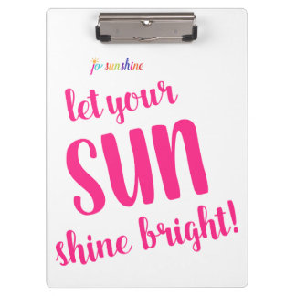 Let your Sun Shine Bright by Jo Sunshine Clipboard