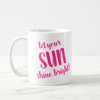 Let your Sun Shine Bright by Jo Sunshine Coffee Mug