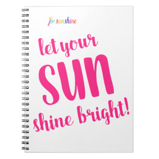 Let your Sun Shine Bright by Jo Sunshine Notebook