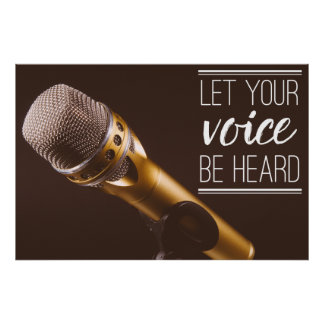 Let Your Voice Be Heard Microphone Poster