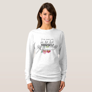 Let yourself bloom T-Shirt