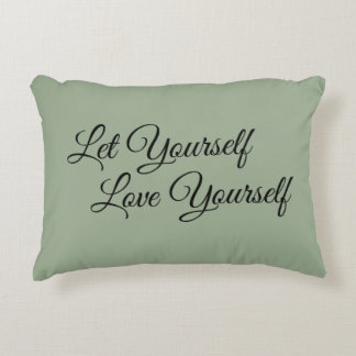 Let Yourself Love Yourself Accent Pillow