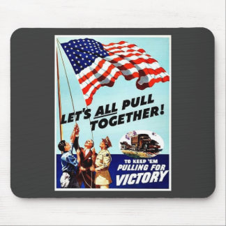 Let's All Pull Together Mousepad
