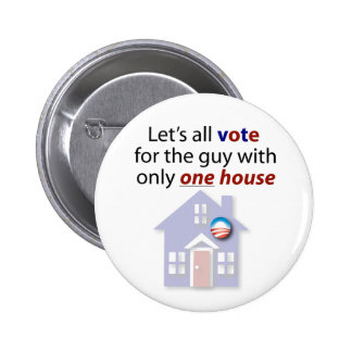 Let's all vote for the guy with only one house. 6 cm round badge
