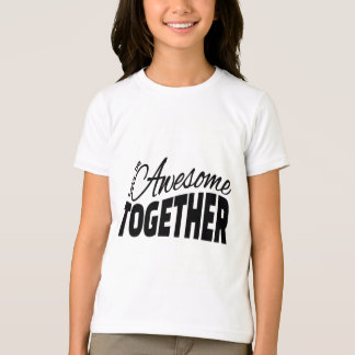Let's Be Awesome Together - Motivational Quote T-Shirt