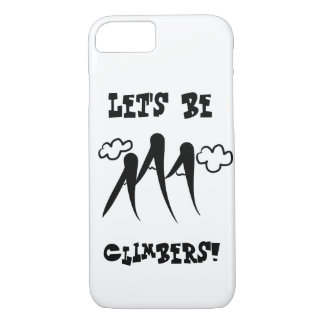 Let's Be Climbers, Hiker Phone Case