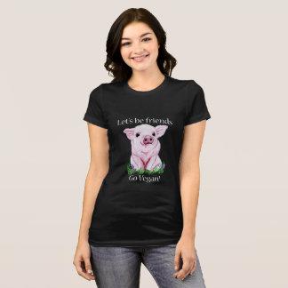 Lets be friends Go vegan Cute Pig Shirt
