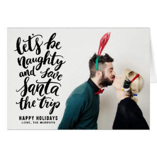 Let's be Naughty Black Hand Lettered Funny Holiday Card