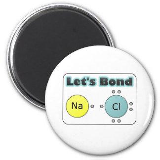 Let's Bond! Magnet