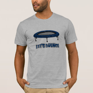 Lets Bounce Trampoline T-Shirt